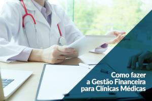 como fazer gestão financeira para clínicas médicas