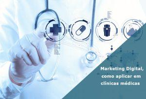 marketing digital como aplicar em clinicas medicas